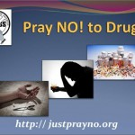 24th Annual 'Just Pray NO!' Weekend for the Addicted April 26 – 27