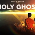 Dynamic New Film HOLY GHOST Poised to Disrupt Entertainment Industry Business Model