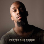 Dante Bowe's Potter and Friend release is turning heads and gaining fans!